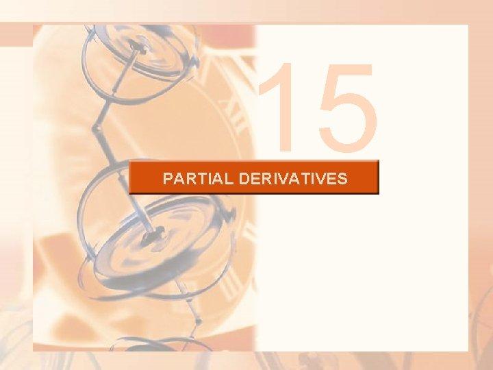15 PARTIAL DERIVATIVES