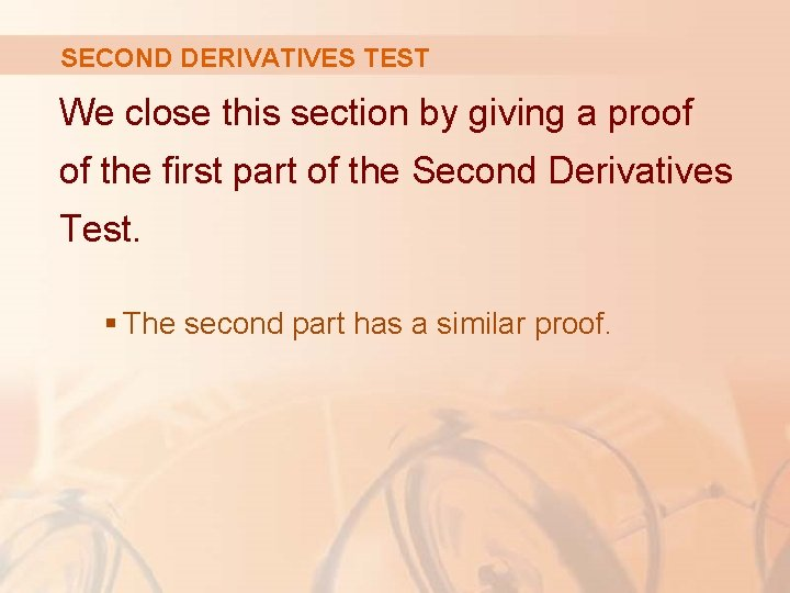 SECOND DERIVATIVES TEST We close this section by giving a proof of the first