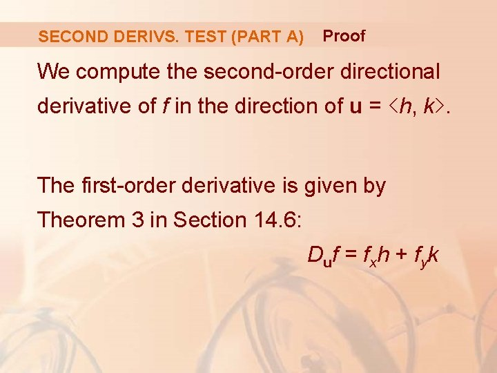 SECOND DERIVS. TEST (PART A) Proof We compute the second-order directional derivative of f