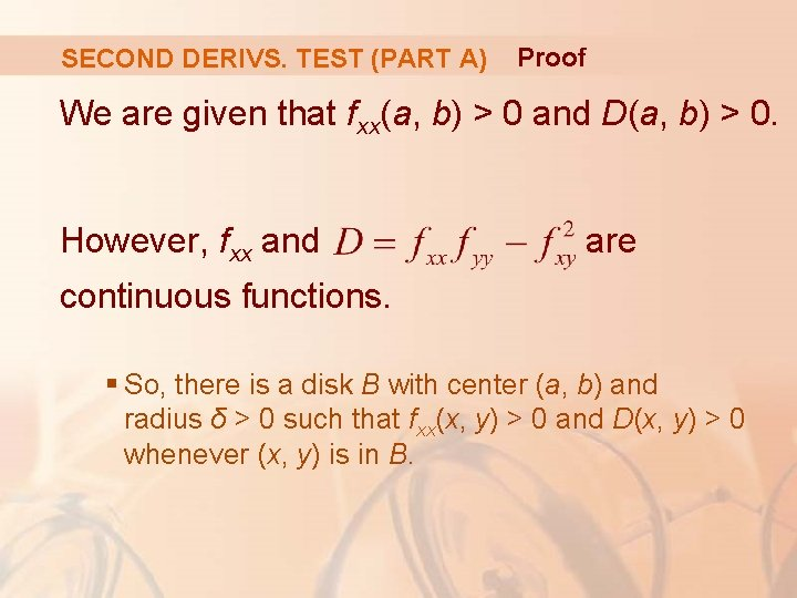 SECOND DERIVS. TEST (PART A) Proof We are given that fxx(a, b) > 0