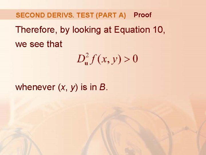 SECOND DERIVS. TEST (PART A) Proof Therefore, by looking at Equation 10, we see