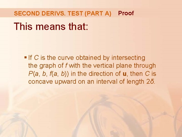 SECOND DERIVS. TEST (PART A) Proof This means that: § If C is the