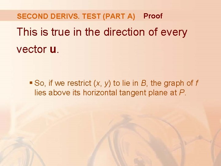 SECOND DERIVS. TEST (PART A) Proof This is true in the direction of every