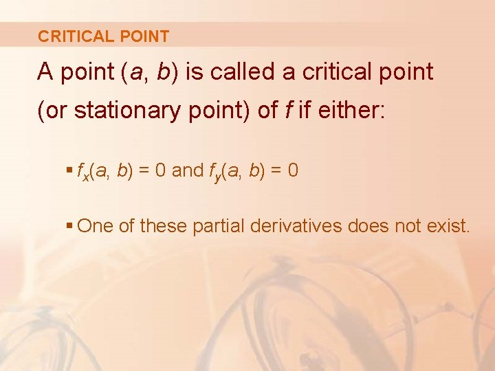 CRITICAL POINT A point (a, b) is called a critical point (or stationary point)