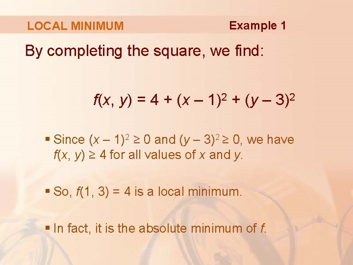 LOCAL MINIMUM Example 1 By completing the square, we find: f(x, y) = 4