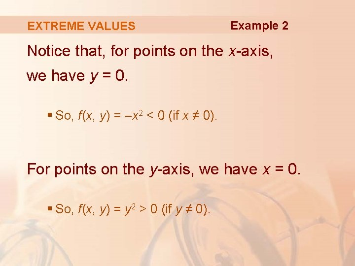 EXTREME VALUES Example 2 Notice that, for points on the x-axis, we have y