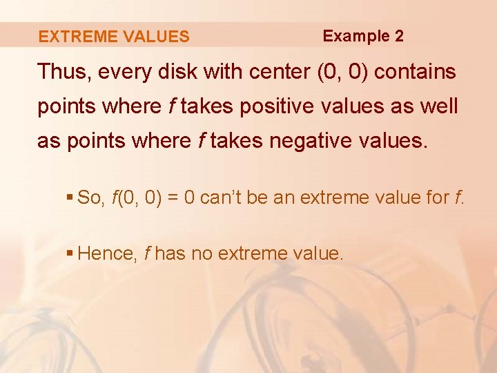 EXTREME VALUES Example 2 Thus, every disk with center (0, 0) contains points where