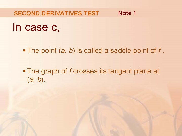 SECOND DERIVATIVES TEST Note 1 In case c, § The point (a, b) is