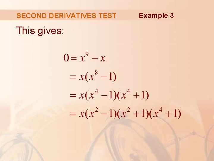 SECOND DERIVATIVES TEST This gives: Example 3