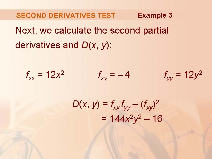 SECOND DERIVATIVES TEST Example 3 Next, we calculate the second partial derivatives and D(x,
