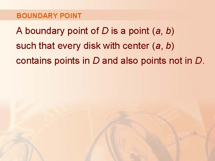 BOUNDARY POINT A boundary point of D is a point (a, b) such that