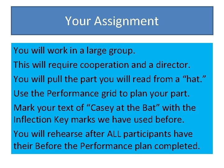 Your Assignment You will work in a large group. This will require cooperation and