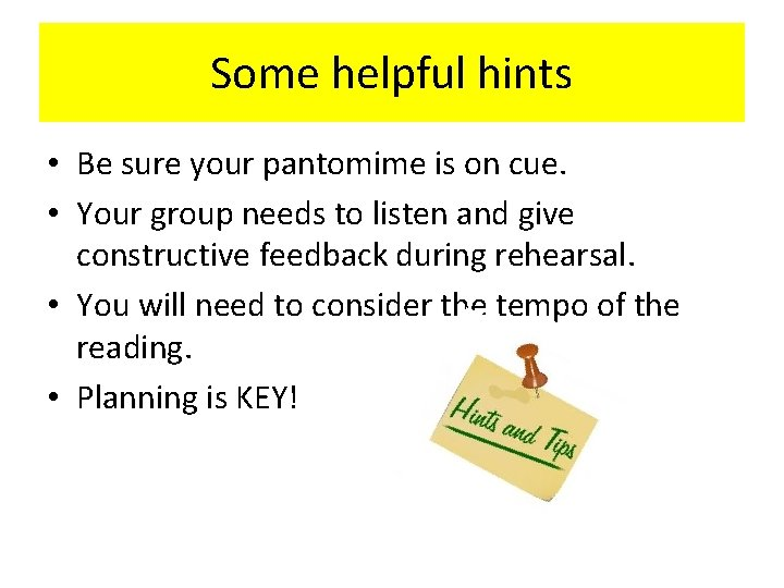 Some helpful hints • Be sure your pantomime is on cue. • Your group