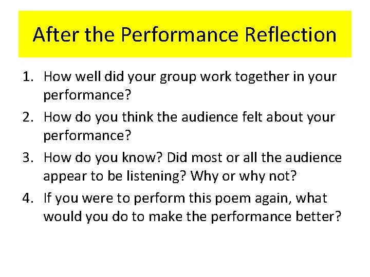 After the Performance Reflection 1. How well did your group work together in your