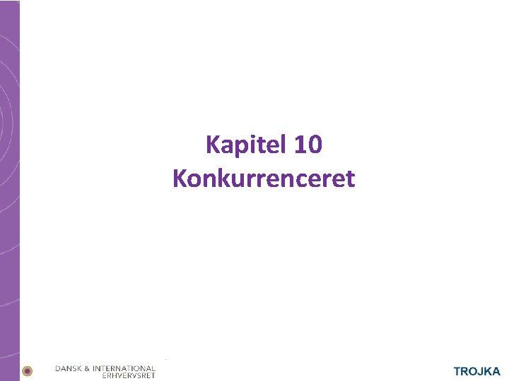 Kapitel 10 Konkurrenceret