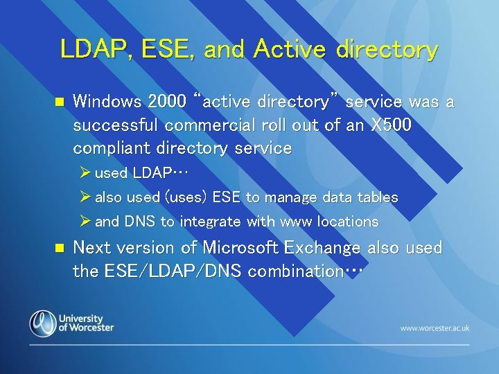 """LDAP, ESE, and Active directory n Windows 2000 """"active directory"""" service was a successful"""