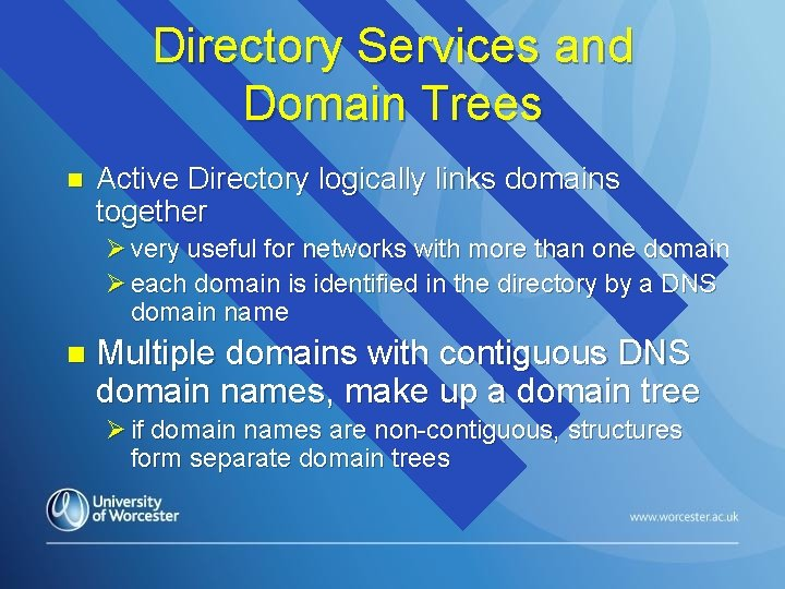 Directory Services and Domain Trees n Active Directory logically links domains together Ø very