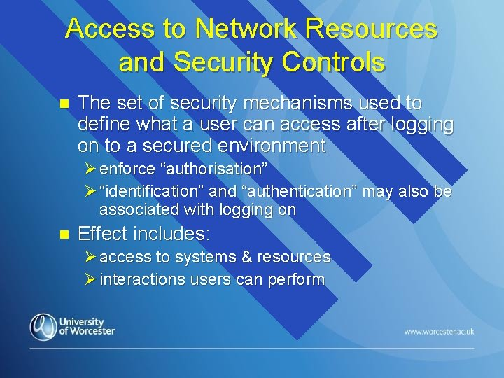 Access to Network Resources and Security Controls n The set of security mechanisms used