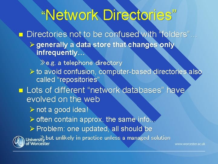 """""""Network Directories"""" n Directories not to be confused with """"folders""""… Ø generally a data"""