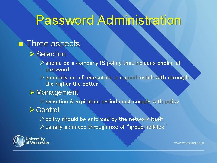 Password Administration n Three aspects: Ø Selection » should be a company IS policy