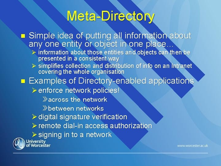 Meta-Directory n Simple idea of putting all information about any one entity or object