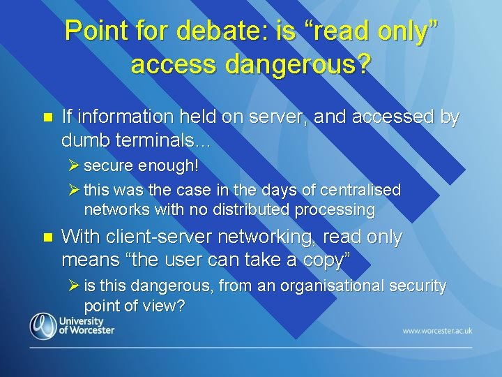 """Point for debate: is """"read only"""" access dangerous? n If information held on server,"""