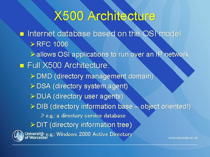 X 500 Architecture n Internet databased on the OSI model Ø RFC 1006 Ø