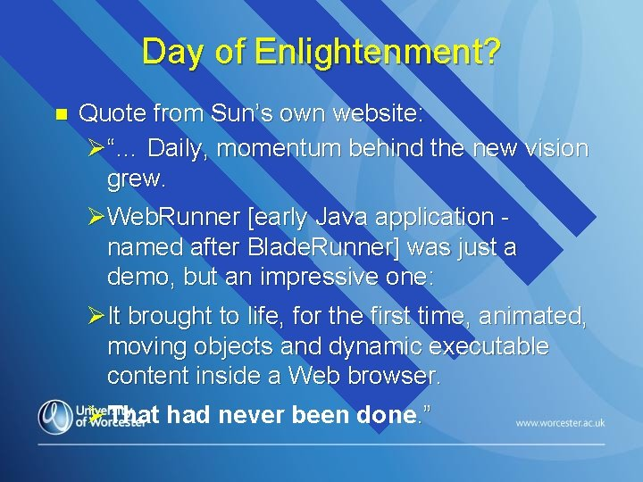 """Day of Enlightenment? n Quote from Sun's own website: Ø""""… Daily, momentum behind the"""