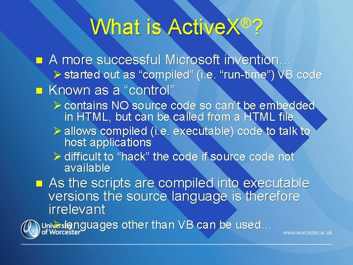 What is Active. X®? n A more successful Microsoft invention… Ø started out as