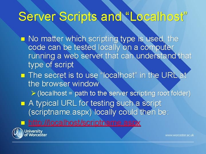 """Server Scripts and """"Localhost"""" n n No matter which scripting type is used, the"""