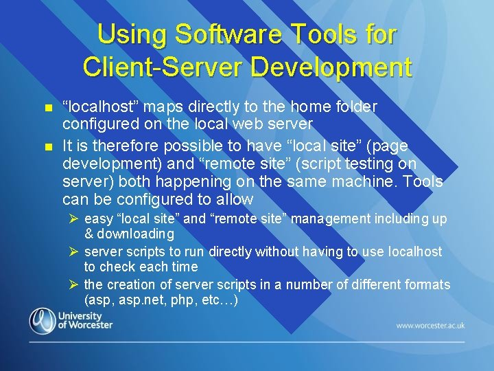 """Using Software Tools for Client-Server Development n n """"localhost"""" maps directly to the home"""