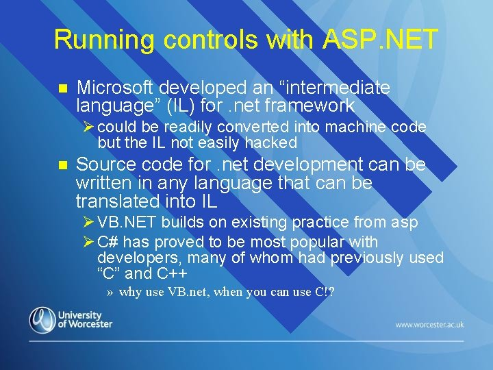 """Running controls with ASP. NET n Microsoft developed an """"intermediate language"""" (IL) for. net"""