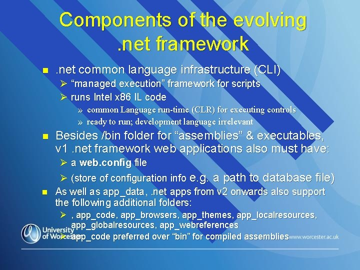 Components of the evolving. net framework n . net common language infrastructure (CLI) Ø