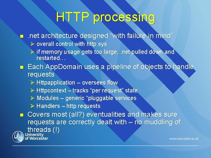 """HTTP processing n . net architecture designed """"with failure in mind"""" Ø overall control"""