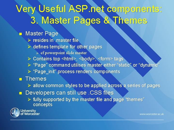 Very Useful ASP. net components: 3. Master Pages & Themes n Master Page Ø