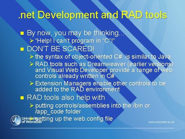 . net Development and RAD tools n By now, you may be thinking… Ø