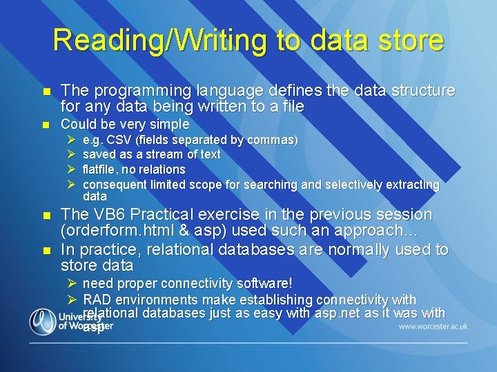 Reading/Writing to data store n The programming language defines the data structure for any
