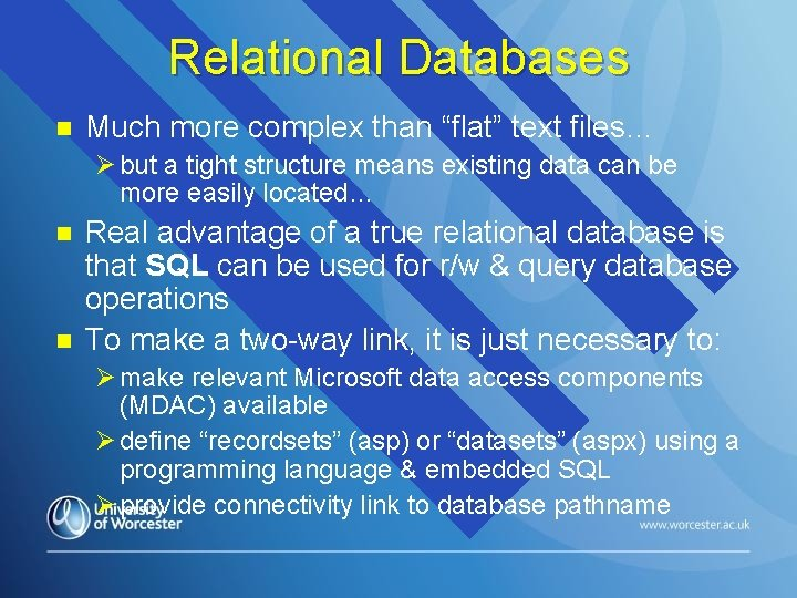 """Relational Databases n Much more complex than """"flat"""" text files… Ø but a tight"""