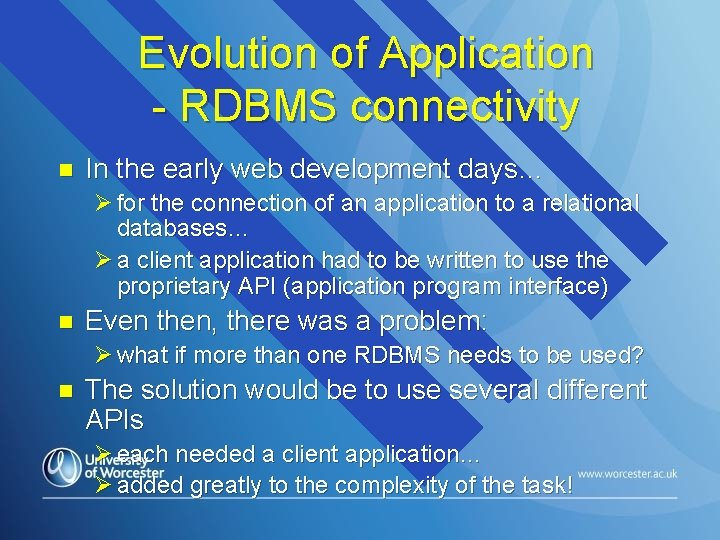 Evolution of Application - RDBMS connectivity n In the early web development days… Ø