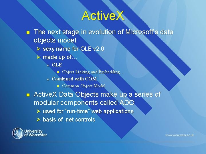 Active. X n The next stage in evolution of Microsoft's data objects model Ø