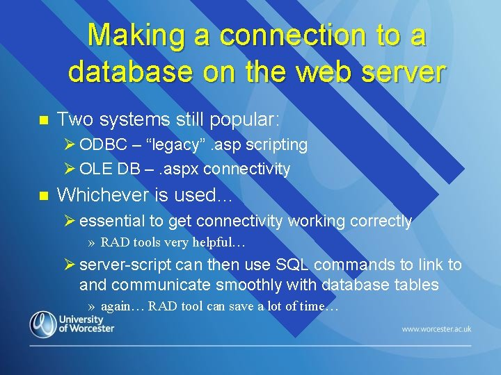Making a connection to a database on the web server n Two systems still