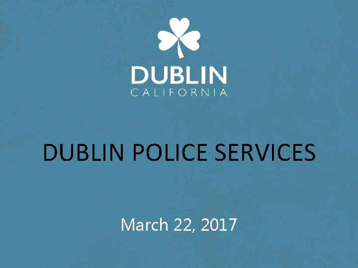 DUBLIN POLICE SERVICES March 22, 2017
