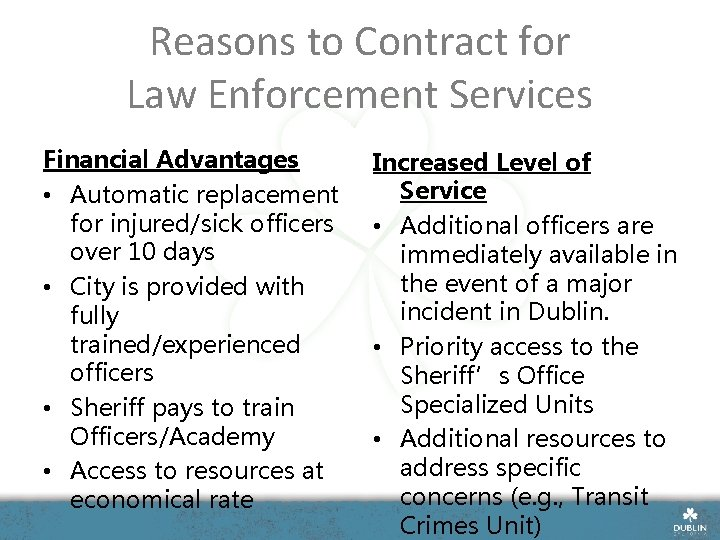 Reasons to Contract for Law Enforcement Services Financial Advantages • Automatic replacement for injured/sick