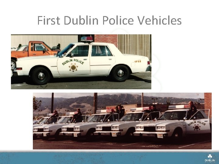First Dublin Police Vehicles