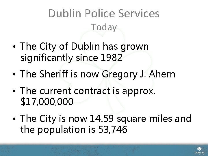 Dublin Police Services Today • The City of Dublin has grown significantly since 1982
