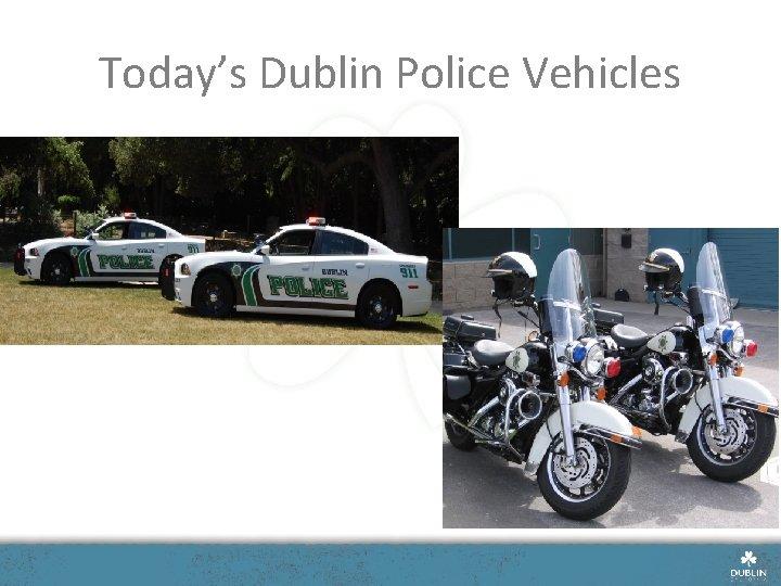 Today's Dublin Police Vehicles