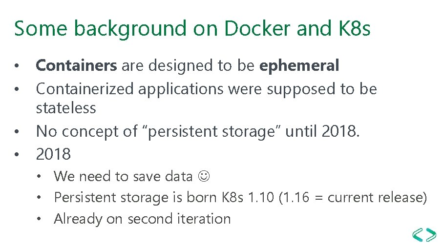 Some background on Docker and K 8 s • Containers are designed to be