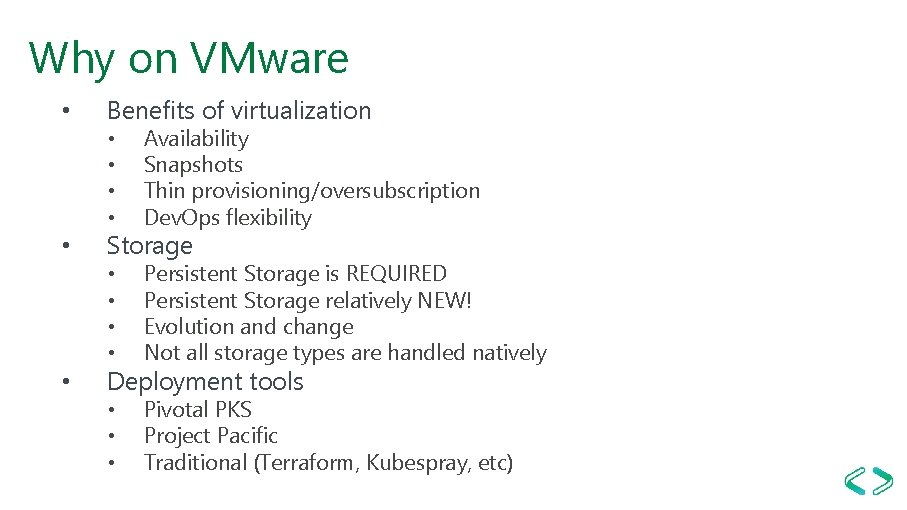 Why on VMware • • • Benefits of virtualization • • Availability Snapshots Thin