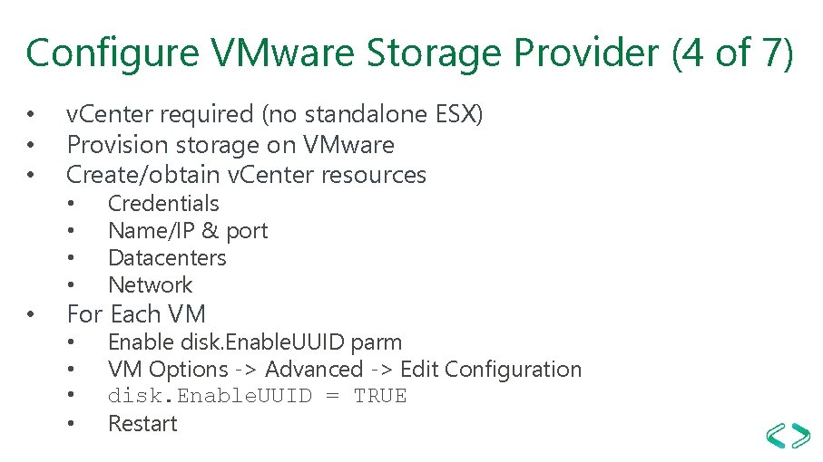 Configure VMware Storage Provider (4 of 7) • • v. Center required (no standalone