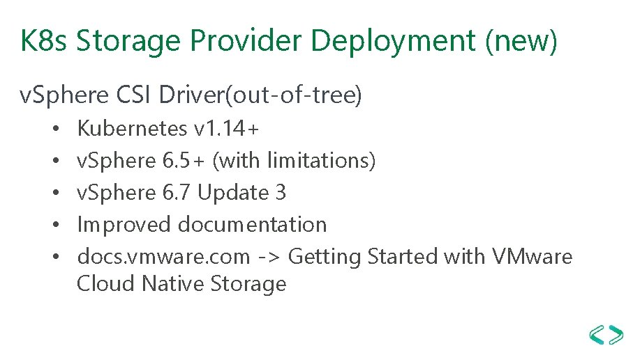 K 8 s Storage Provider Deployment (new) v. Sphere CSI Driver(out-of-tree) • • •